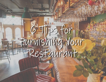 RESTAURANT FURNITURE: 6 TIPS FOR FURNISHING YOUR RESTAURANT